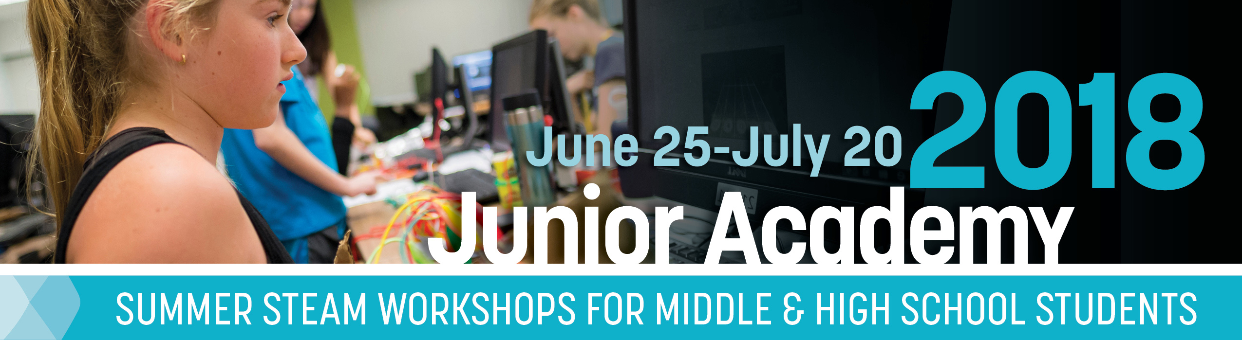 2018 Sally Ride Science Junior Academy: Summer STEAM Workshops for Middle & High School Students